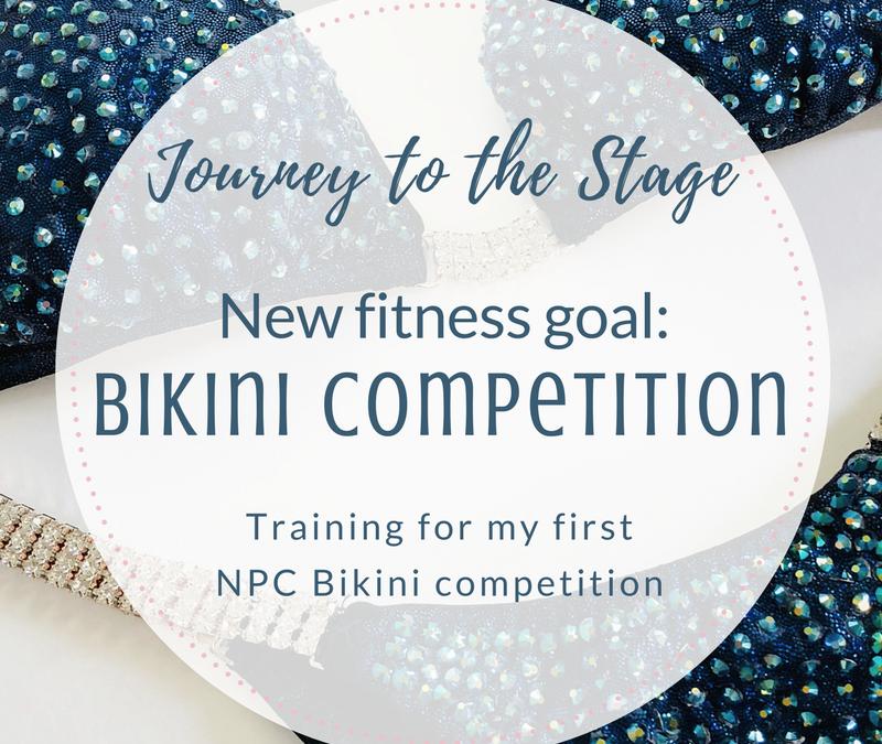New Fitness Goal: Bikini Competition!