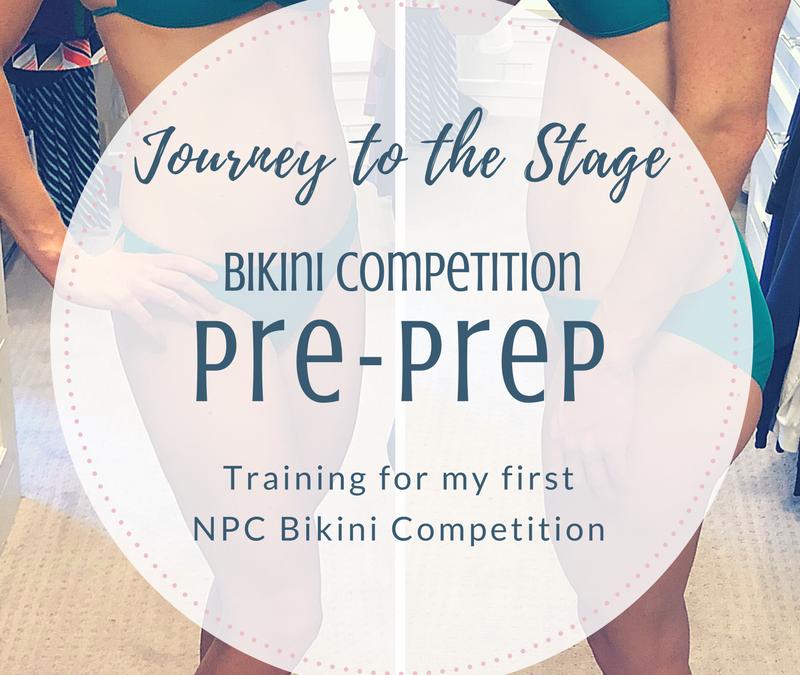 Journey to the Stage: Bikini Competition Pre-Prep