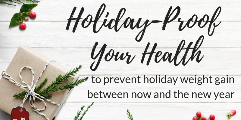 Holiday-Proof Your Health To Prevent Weight Gain
